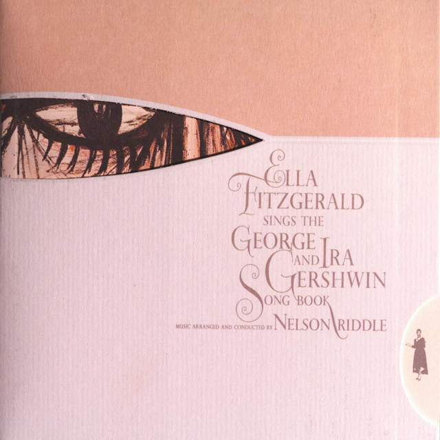 Ella Fitzgerald Sings The George And Ira Gershwin Song Book (Expanded Edition)