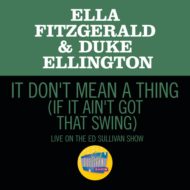 It Don't Mean A Thing (If It Ain't Got That Swing) [Live On The Ed Sullivan Show, March 7,1965]